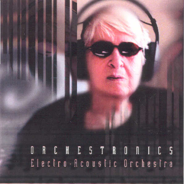 Electro-Acoustic Orchestra Album-CD Orchestronics