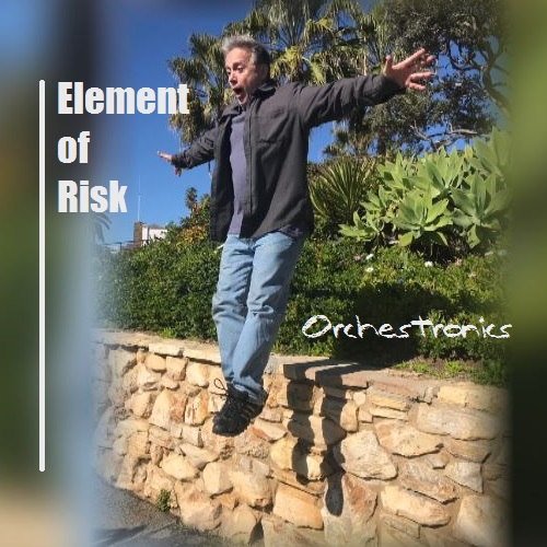 New Album Element of Risk by Orchestronics